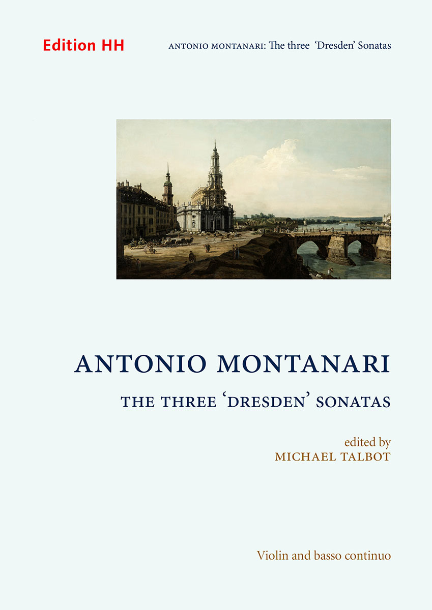 Montanari, Antonio: The three 'Dresden' Sonatas