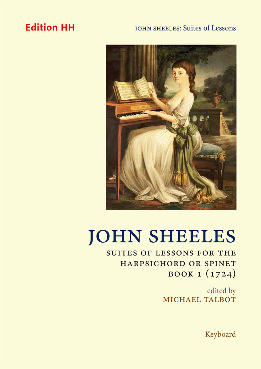 Sheeles, John: Suites of Lessons, Book 1 (1724)