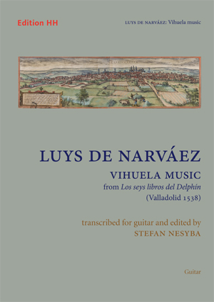 Narváez, Luys de: Vihuela music for Guitar