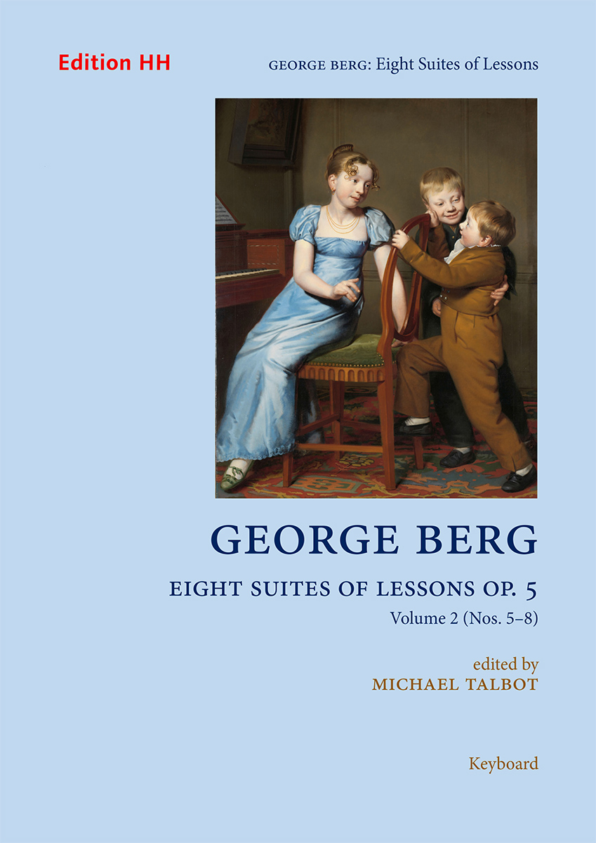 Berg, George: Eight Suites of Lessons, Op. 5, Volume 2 (Nos. 5–8)