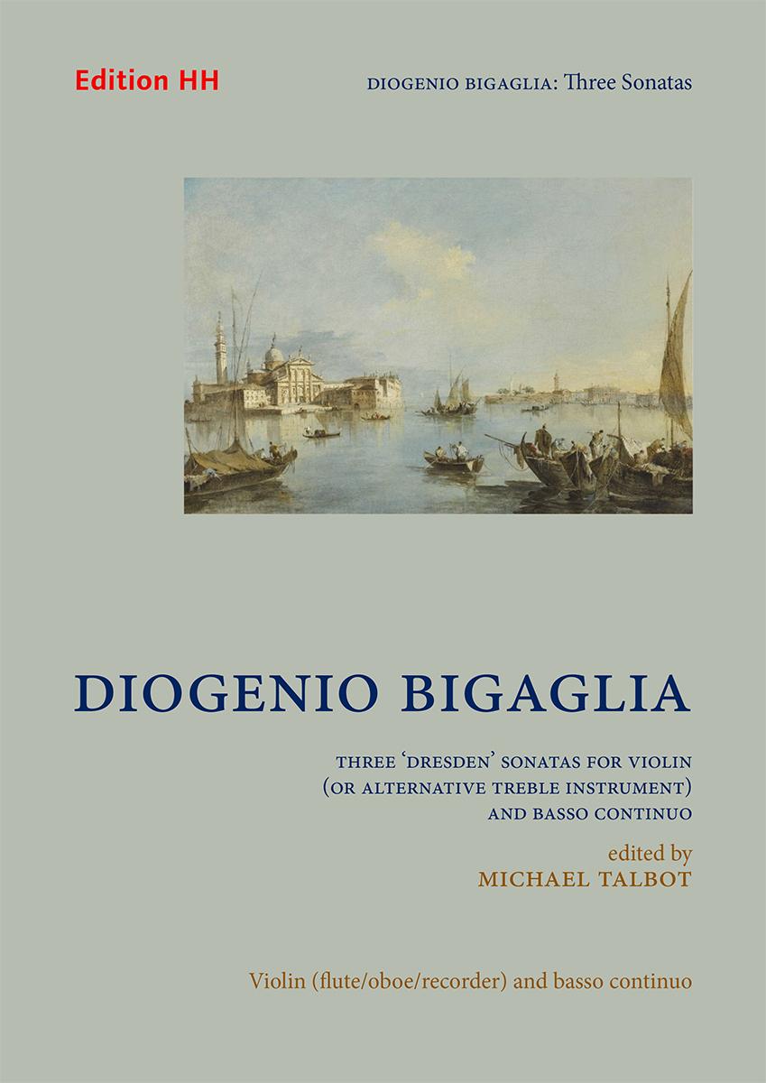 Bigaglia, Diogenio: Three 'Dresden' Sonatas