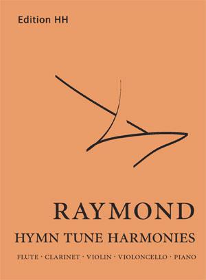 Raymond, Timothy: Hymn Tune Harmonies