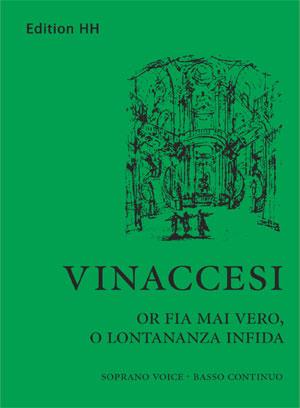 Vinaccesi,Benedetto:Or fia mai,o lontananza infida