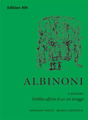 Albinoni, Tomaso: Dubbio affetto il cor mi strugge