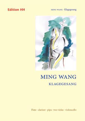 Wang, Ming: Klagegesang