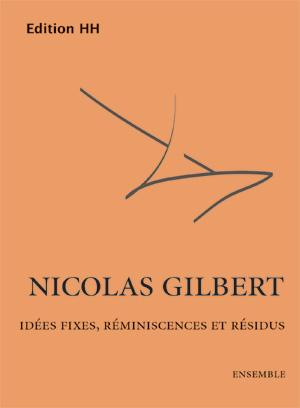 Gilbert, N: Idées fixes, réminiscences et résidus