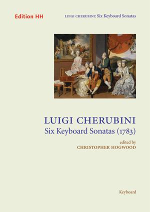 Cherubini, Luigi: Six Keyboard Sonatas (1783)