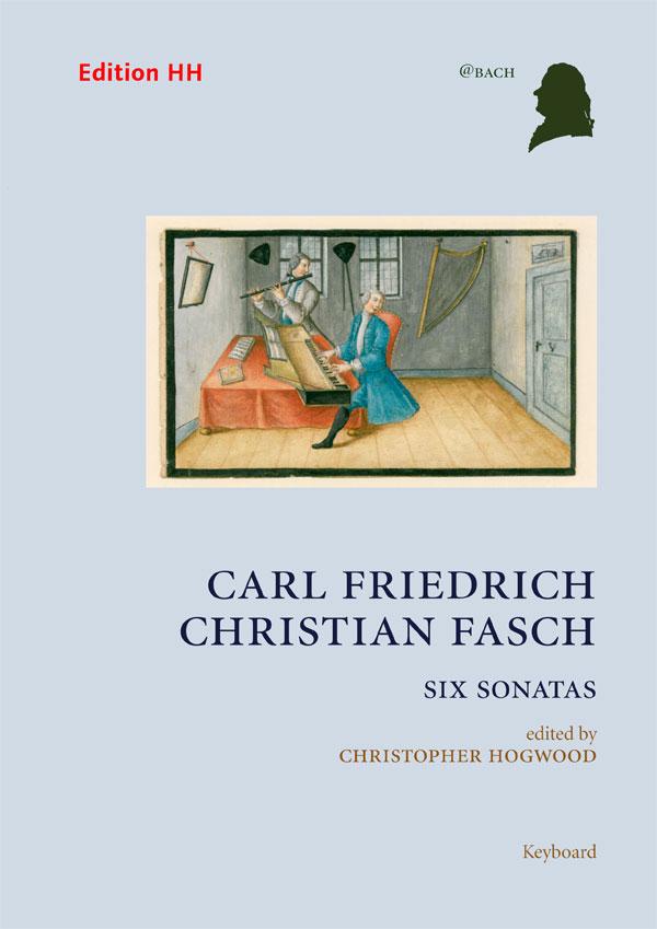 Fasch, Carl F. C.: Six Sonatas