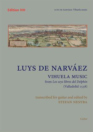 Narváez, Luys de: Vihuela music for Guitar