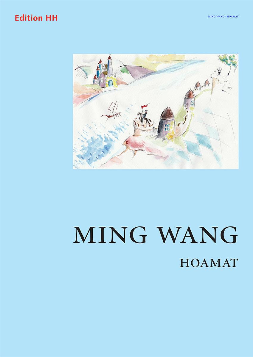 Wang, Ming: Hoamat