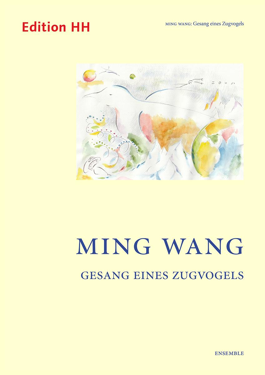 Wang, Ming: Gesang eines Zugvogels