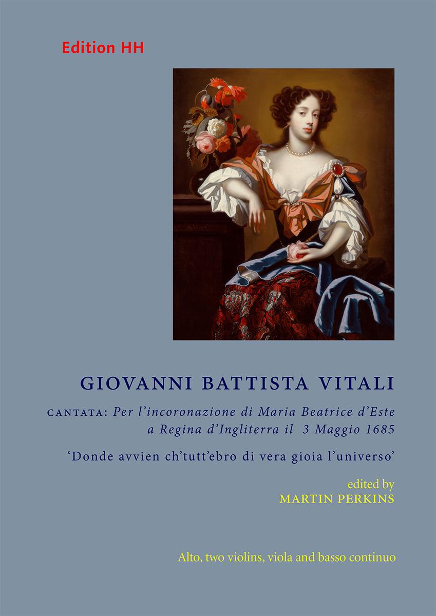 Vitali, Giovanni Battista: CANTATA: Per l'incoronazione di Maria Beatrice d'Este a Regina d'Ingliterra il 3 Maggio 1685