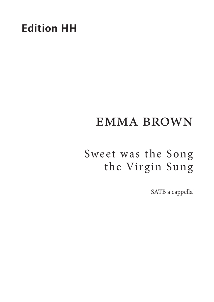Brown, Emma: Sweet was the Song the Virgin Sung